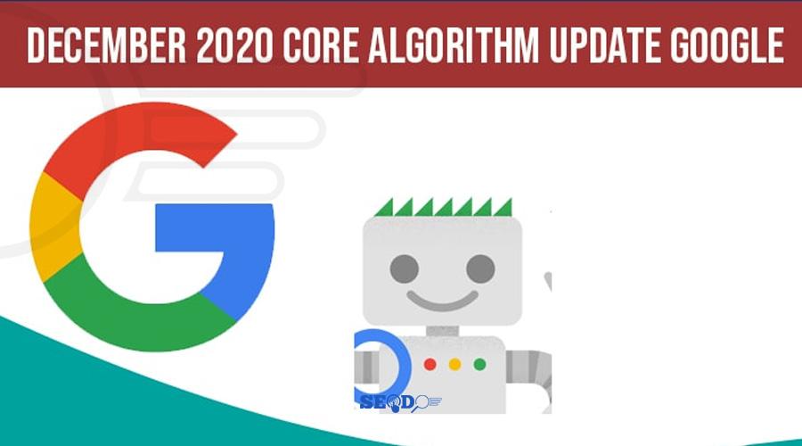 چه خبر از آپدیت هسته گوگل در دسامبر 2020؟